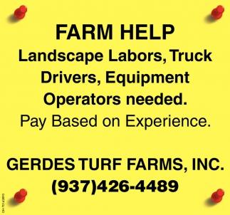 Farm Help Landscape Labors, Truck Drivers, Equipment Operators needed